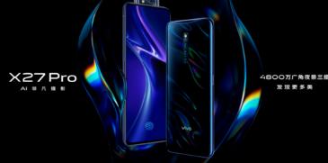 互联网资讯:4月18日上午10点vivo X27 Pro正式开售